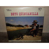 Beto Quintanilla Lp Nuevo Sellado Rarisimo