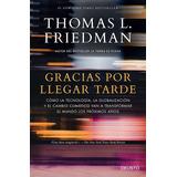 Gracias Por Llegar Tarde Thomas Friedman