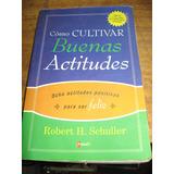 Como Cultivar Buenas Actitudes - Robert Schuller - Congreso