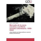 Mercado De La Coca-cocaína Y Conflicto Armado Colombiano: 1