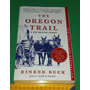 The Oregon Trail American Journey Rinker Buck - Livro Novo