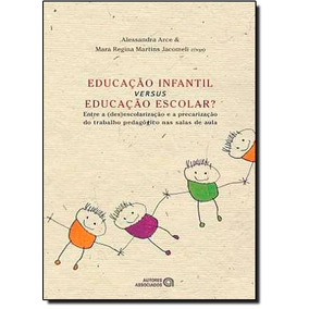 Educação Infantil Versus Educação Escolar?