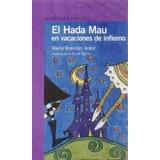 El Hada Mau En Vacaciones De Infierno - Maria Brandan Araoz