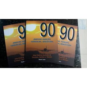 Livro 90 Anos De Aviação Comercial Brasileira