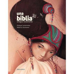 Una Biblia Antiguo Testamento - Rebecca Dautremer Edelvives