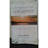 Los Mensajes De Los Sabios - Brian Weiss - Zeta Oferta!