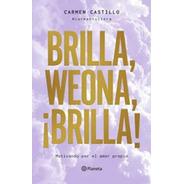 Libros Varios Autores: Brilla, Weona, Brilla