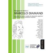 Ensayos En Honor A Marcelo Diamand. Chena, Crovetto, Panigo