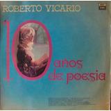 Roberto Vicario - Años De Poesia Disco Vinilo Lp