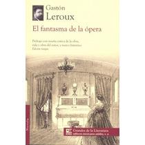 Fantasma De La Opera Leroux Gaston