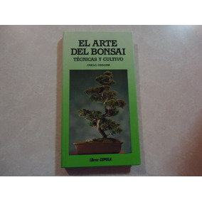 El Arte Del Bonsai Técnicas Y Cultivo Autor: Carlos Oddone