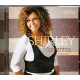 Cd Shirley Carvalhaes - Momentos Vol 1 Lacrado Novo