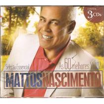 Cd Mattos Nascimento - S Essencial As 60 Melhores Vol 2 C/3