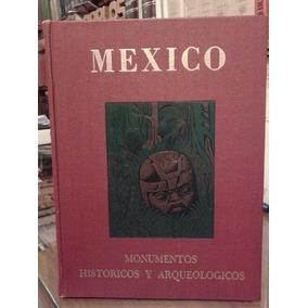 México. Monumentos Históricos Y Arqueológicos