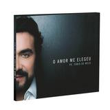 Cd O Amor Me Elegeu - Padre Fábio De Melo