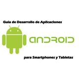 Guía Digital *** Android Desarrollo De Aplicaciones ***