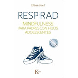 Respirad Mindfulness Padres Con Hijos Adolescentes - Kairos