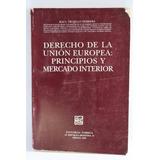 Derecho De La Unión Europea: Principio - Raúl Trujillo Herre