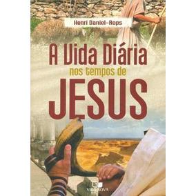 A Vida Diária Nos Tempos De Jesus Livro Henri Daniel-rops