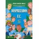 Livro Desprezados Julio Emilio Braz Livro Semi Novo Lido S