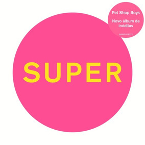 Cd Pet Shop Boys - Super - Original Lacrado