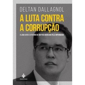 A Luta Contra Corrupção Deltran Dallagnol Ed Sextante