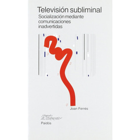 Joan Ferrés Televisión Subliminal Editorial Ariel