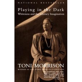 Jugando En La Oscuridad La Blancura Y La Imaginación Litera
