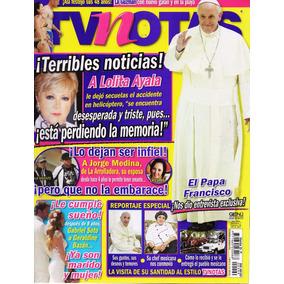 Tv Notas - El Papa Francisco - Lolita Ayala - G. Bazán