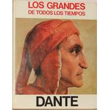 Dante -colecc. Los Grandes De Todos Los Tiempos -tapa Dura
