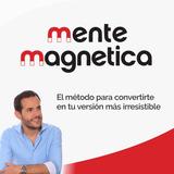 Mente Magnética | Christian Cruz, Conecta Con Ella
