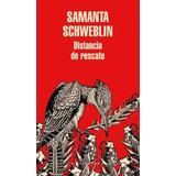 Distancia De Rescate | Samanta Schweblin | + Regalo!