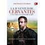 La Juventud De Cervantes. Una Vida En Construcción. Retazos
