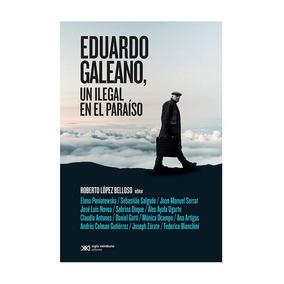 Eduardo Galeano, Un Ilegal En El Paraíso - Mosca
