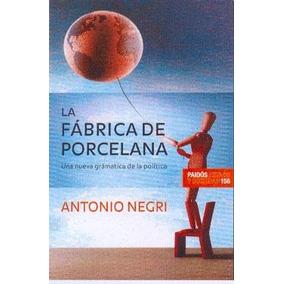 La Fabrica De Porcelana - Antonio Negri