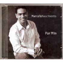 Cd Marcelo Nascimento - Por Mim - Novo***