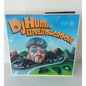 Lp - Dj Hum E O Expresso Do Groove + 2 Cds Tiragem Limitada