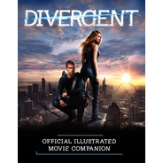 Libro: Divergent Official Illustrated Movie Companion (diver