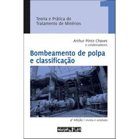 Teoria E Pratica Do Tratamento De Minerios - Vol. 1 - 4º Ed