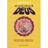 Máscaras De Deus, As - Vol.02 - Mitologia Oriental