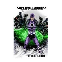 Libro Supervillainous!: Confessions Of A Costumed, Mike L*r1