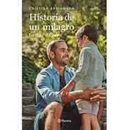 Libro  Historia De Un Milagro  De Cristián Arriagada