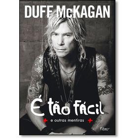 E Tao Facil E Outras Mentiras De Mckagan Duff
