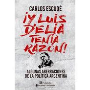 Y Luis Delia Tenia Razón, Carlos Escudé, Continente
