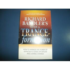 Livro Hipnose Richard Bandler´s Guide To Trance-formation