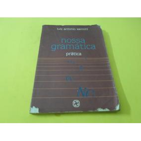 Nossa Gramática Prática - Luiz Antonio Sacconi - Atual