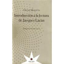 Introduccion A La Lectura De Jacques Lacan - Masotta, Oscar