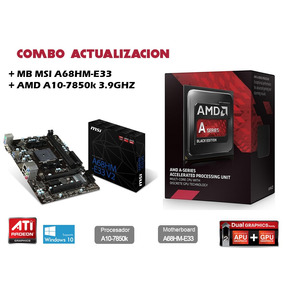 Combo Actualizacion Amd A10 7850k + Placa Madre Msi A68