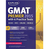 Kaplan Gmat Premier 2015 With 6 Practice Tests: Book + Dvd