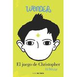 Libro El Juego De Christopher ( Libro 3 De La Saga Wonder )